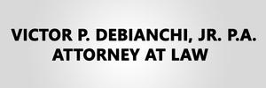 Victor P. DeBianchi, Jr. P.A. Attorney at Law